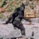 Bigfoot holding brake job sign